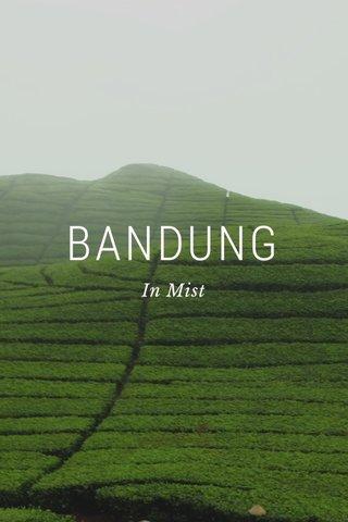 BANDUNG In Mist