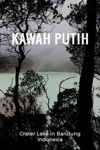 KAWAH PUTIH Crater Lake in Bandung Indonesia
