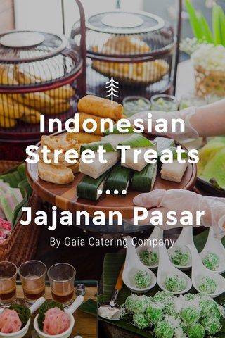 Indonesian Street Treats .... Jajanan Pasar By Gaia Catering Company