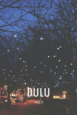 DULU -KEY