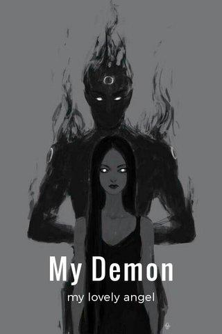 My Demon my lovely angel
