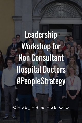 Leadership Workshop for Non Consultant Hospital Doctors #PeopleStrategy @HSE_HR & HSE QID