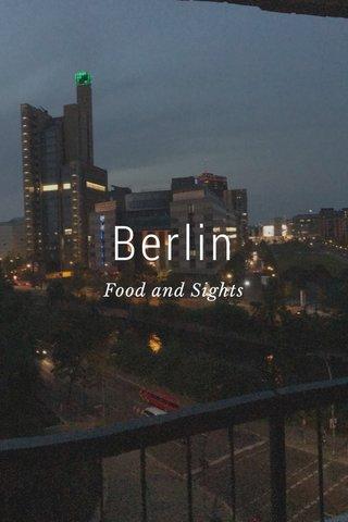 Berlin Food and Sights
