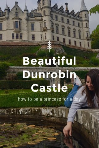Beautiful Dunrobin Castle how to be a princess for a day