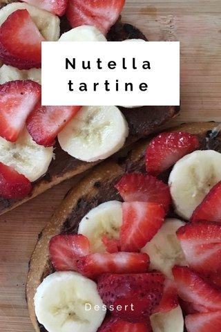 Nutella tartine Dessert