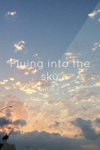 Flying into the sky HYUNJI