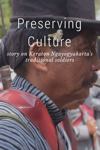 Preserving Culture story on Keraton Ngayogyakarta's traditional soldiers