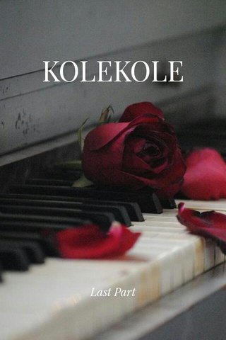 KOLEKOLE Last Part