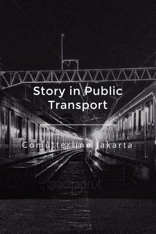 Story in Public Transport Comutterline Jakarta