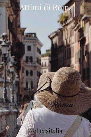 Attimi di Roma |#tellersitalia|