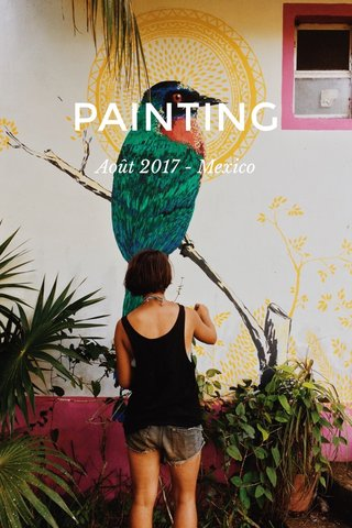 PAINTING Août 2017 - Mexico