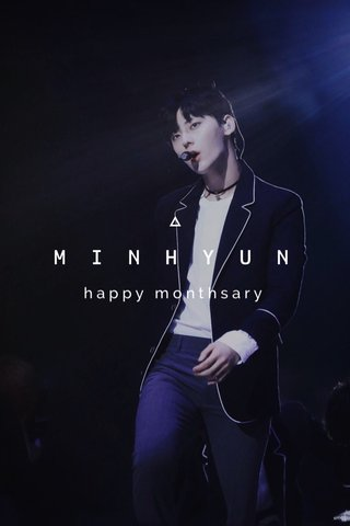 MINHYUN happy monthsary