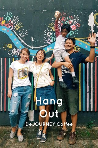 Hang Out DeJOURNEY Coffee