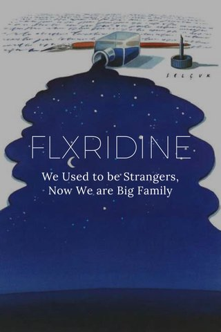 FLXRIDINE We Used to be Strangers, Now We are Big Family
