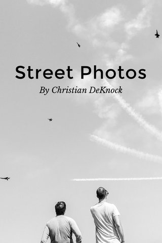 Street Photos By Christian DeKnock