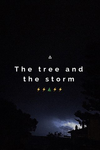 The tree and the storm ⚡️⚡️🌲⚡️⚡️