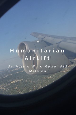Humanitarian Airlift An Alamo Wing Relief Aid Mission