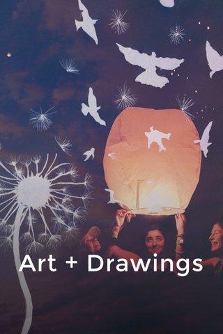 Art + Drawings