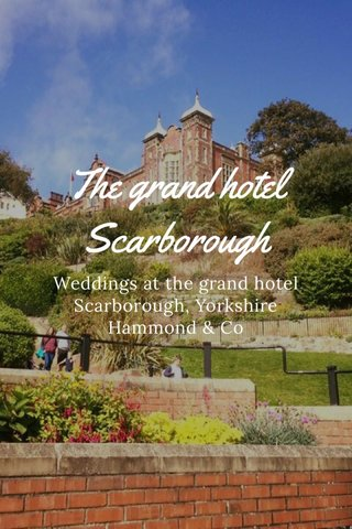 The grand hotel Scarborough Weddings at the grand hotel Scarborough, Yorkshire Hammond & Co