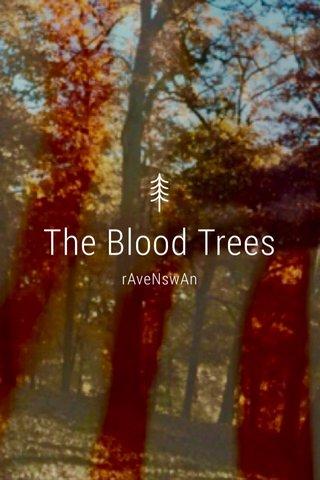 The Blood Trees rAveNswAn