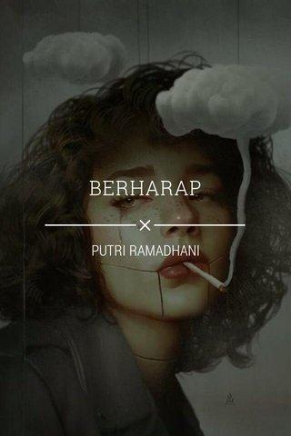 BERHARAP PUTRI RAMADHANI