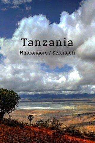 Tanzania Ngorongoro / Serengeti