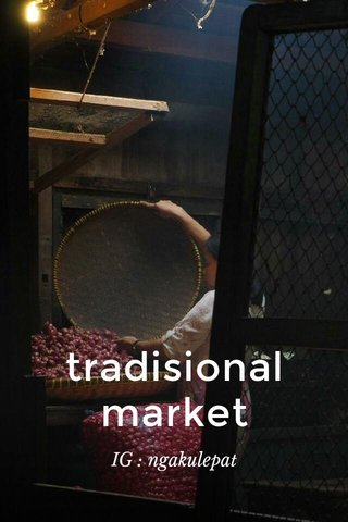 tradisional market IG : ngakulepat