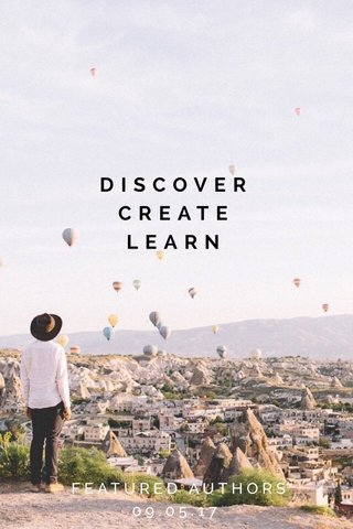 DISCOVER CREATE LEARN FEATURED AUTHORS 09.05.17