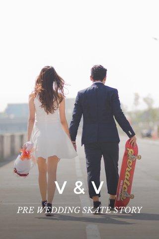 V&V PRE WEDDING SKATE STORY