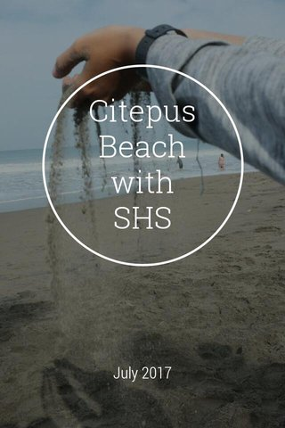 Citepus Beach with SHS July 2017