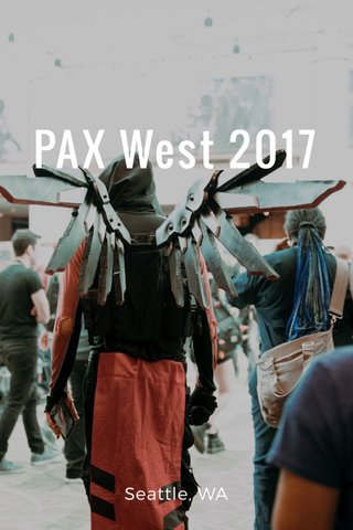 PAX West 2017 Seattle, WA