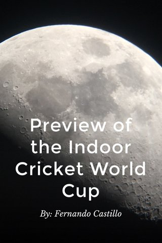 Preview of the Indoor Cricket World Cup By: Fernando Castillo
