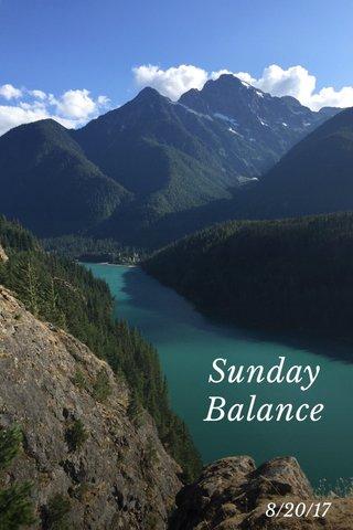 Sunday Balance 8/20/17