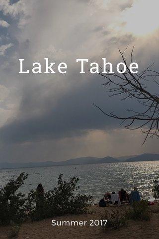 Lake Tahoe Summer 2017