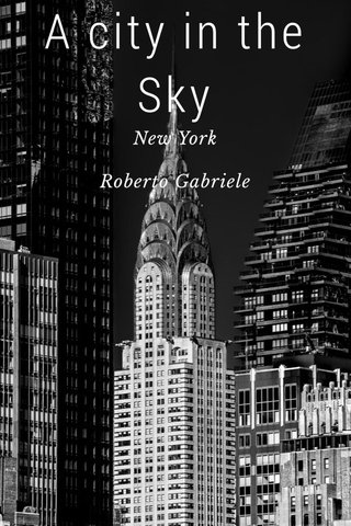 A city in the Sky New York Roberto Gabriele