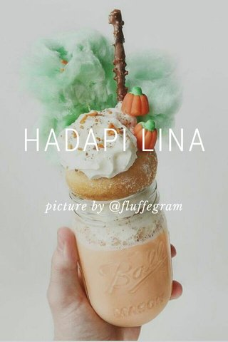 HADAPI LINA picture by @fluffegram