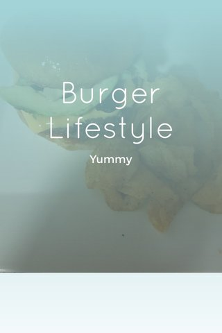 Burger Lifestyle Yummy