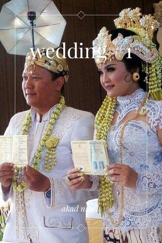 wedding #1 akad nikah