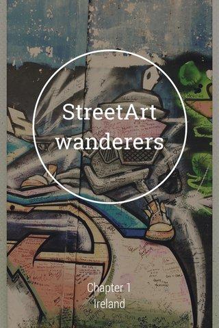 StreetArt wanderers Chapter 1 Ireland