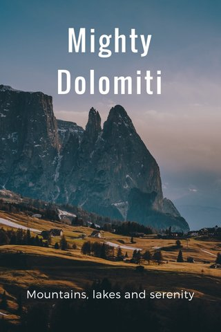 Mighty Dolomiti Mountains, lakes and serenity