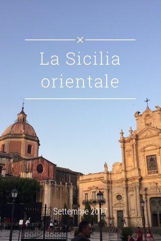 La Sicilia orientale Settembre 2017