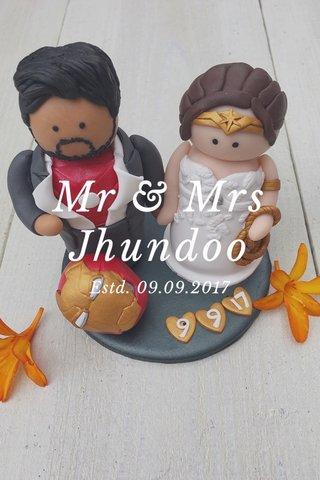 Mr & Mrs Jhundoo Estd. 09.09.2017