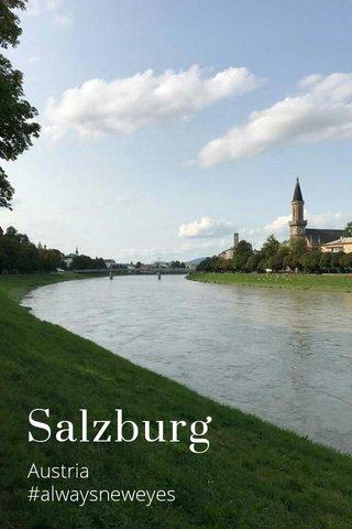Salzburg Austria #alwaysneweyes