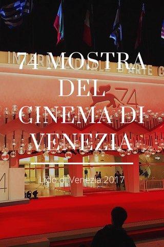 74 MOSTRA DEL CINEMA DI VENEZIA Lido di Venezia 2017