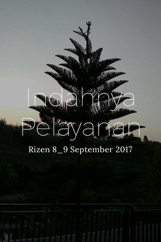 Indahnya Pelayanan Rizen 8_9 September 2017