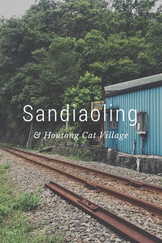 Sandiaoling & Houtong Cat Village
