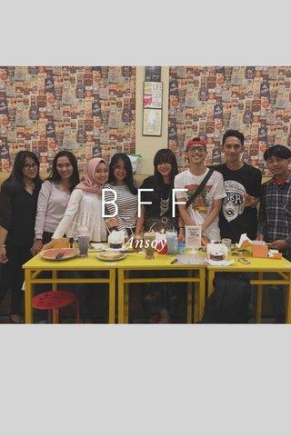 BFF Ansoy