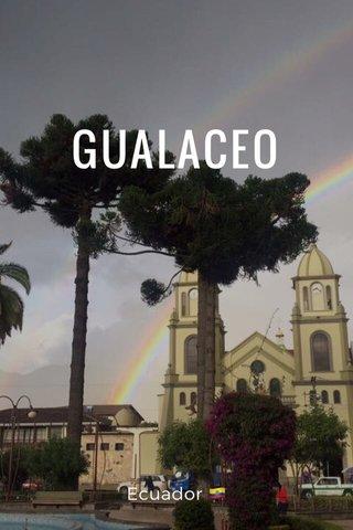 GUALACEO Ecuador 🇪🇨