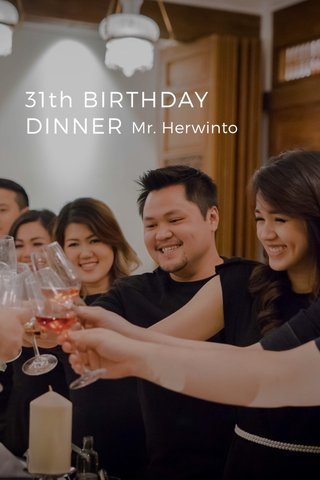 31th BIRTHDAY DINNER Mr. Herwinto
