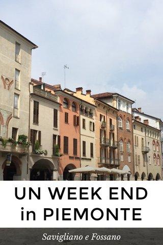 UN WEEK END in PIEMONTE Savigliano e Fossano